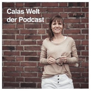 Calas Welt - der Podcast