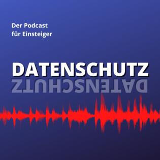 Datenschutz - der Podcast für Einsteiger