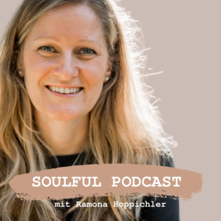 Soulful Podcast mit Ramona Hoppichler