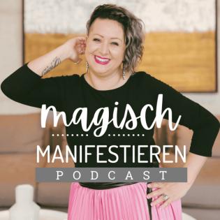 Magisch Manifestieren Podcast