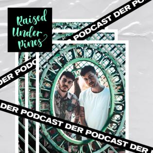 Raised Under Pines - Der Podcast
