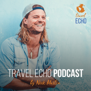 Nick Martin Travel Echo Podcast | Storytelling eines Globetrotters