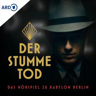 Der stumme Tod - Hörspiel zu Babylon Berlin