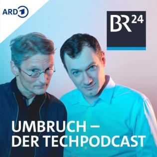 Umbruch - Der Tech-Podcast von BR24