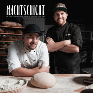 Nachtschicht // Der Back- & Genuss-Brotcast