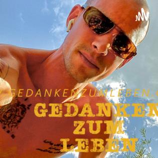 Markus Flicker Podcast mit Gedanken zum Leben https://gedankenzumleben.com/