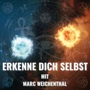 ERKENNE DICH SELBST - Marc Weichenthal | Selbsterkenntnis | Selbstverwirklichung | Spiritualität