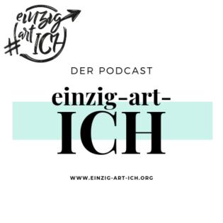 einzig-art-ICH - der Podcast