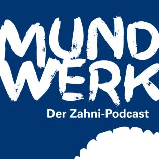 Mundwerk - Der Zahni-Podcast