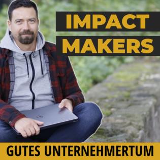 Impact Makers - Gutes Unternehmertum