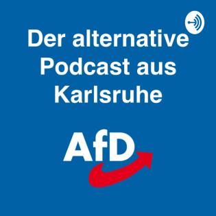 AfD Karlsruhe - Der alternative Podcast aus Karlsruhe