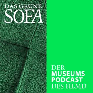Das Grüne Sofa. Der Museumspodcast des HLMD