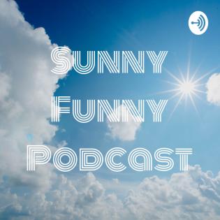 Sunny Funny Podcast