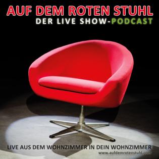 AUF DEM ROTEN STUHL - DER LIVE SHOW-PODCAST