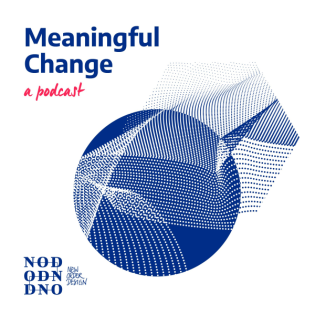 Meaningful Change – a podcast