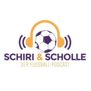 Schiri&Scholle.                       Der wöchentliche Fußball Podcast