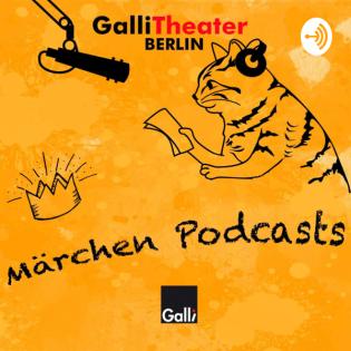 Galli Theater Märchenpodcast Berlin