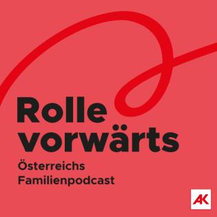 Rolle vorwärts - Österreichs Familienpodcast
