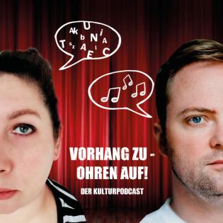 Vorhang zu - Ohren auf! Der Kulturpodcast.