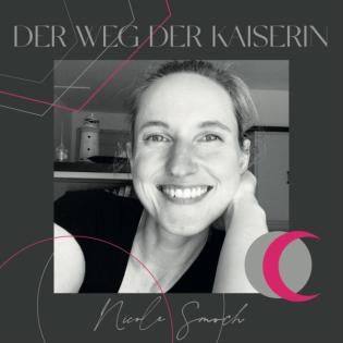 DER.WEG.DER.KAISERIN | Daily Podcast mit Nicole