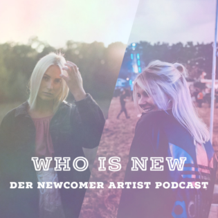 WHO IS NEW - Der Newcomer Artist Podcast