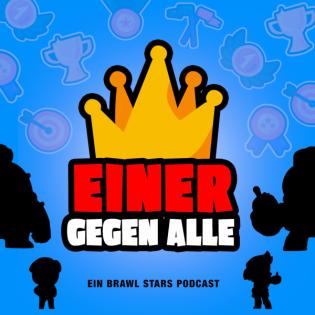 Einer gegen Alle – Ein Brawl Stars Und mincraft Podcast