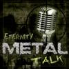 Eternity Metal Talk - #1
