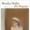 Anne Findeisen - Monika Helfer - Die Bagage