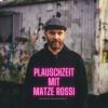 Plauschzeit mit Matze Rossi Folge 7