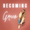 Hallo & willkommen bei Becoming Green