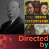 Foreign Correspondent - Directed by... Alfred Hitchcock, Episode 25 Download
