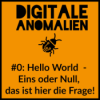 #0: Hello World - Eins oder Null, das ist hier die Frage!