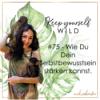#75 So kannst Du Dein Selbstbewusstsein stärken