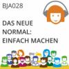BJA028   Das neue Normal: Einfach machen! (Andrea Spranger & Judith Andresen)