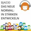 BJA 030   Das neue Normal: In Stärken entwickeln