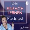 Der einfach lernen Podcast   Die 3 Lernphasen für gute Noten in Klausuren Folge 06