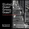 HRF 115   Global Game! Green Game?