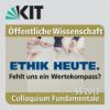 Colloquium Fundamentale SS 2013 - Ethik in den Religionen. Christliche und islamische Grundlagen