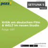 """Setfunk 5 - Folge #097: """"Kritik am deutschen Film & WELT im neuen Studio"""""""