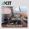 11: Didaktik und Methodik, Vorlesung, SS 2016, am 06.07.2016