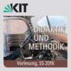 14: Didaktik und Methodik, Vorlesung, SS 2016, am 19.07.2016