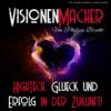 01 So hilft dir deine Vision dabei glücklicher zu sein!