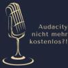 """Audacity nicht mehr """"kostenlos"""" - Was nun?"""