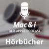 Hörbücher: Dienste und Tipps im Podcast von Mac & i