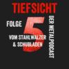 Folge 5 - Vom Stahlwalzer & Schubladen