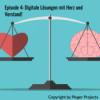 Episode 4 - Digitale Lösungen mit Herz und Verstand!