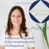 Folge 035: Interview mit Lisa Laufer - Positionierung und Expertenwissen von Vielbegabten