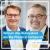 Folge 7 - Warum das Ruhrgebiet ein Big Player Europas ist