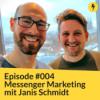 #004 - Messenger: Marketing-Kanal der Zukunft? Gast: Janis Schmidt