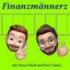 Finanzmännerz - Folge 54 - MilliardenMillionenGeld Download